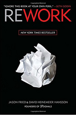 Rework by David Heinemeier and Jason Fried