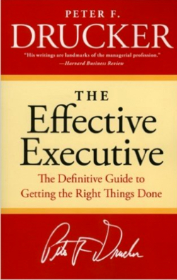 The effective executive- Peter Drucker