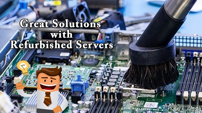 Great Solutions with Refurbished Servers